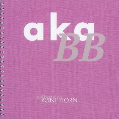 akaBB - tribute to Roni Horn